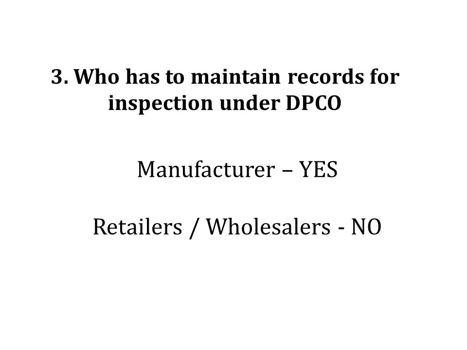 3. Who has to maintain records for inspection under DPCO