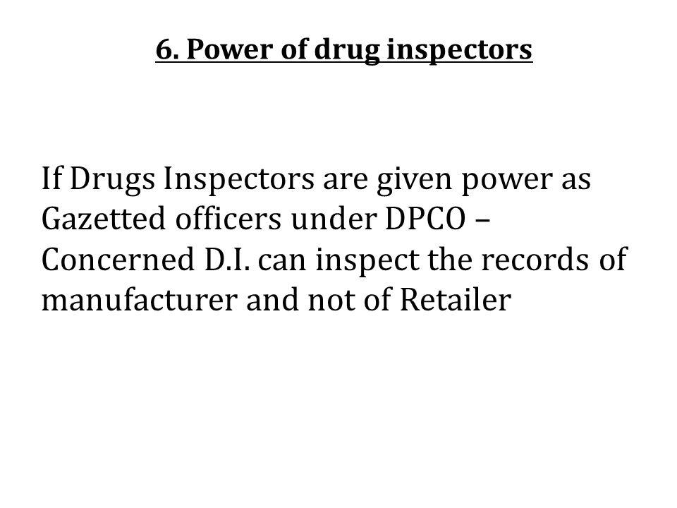 6. Power of drug inspectors