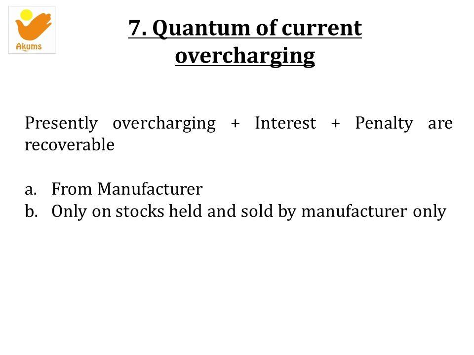 7. Quantum of current overcharging