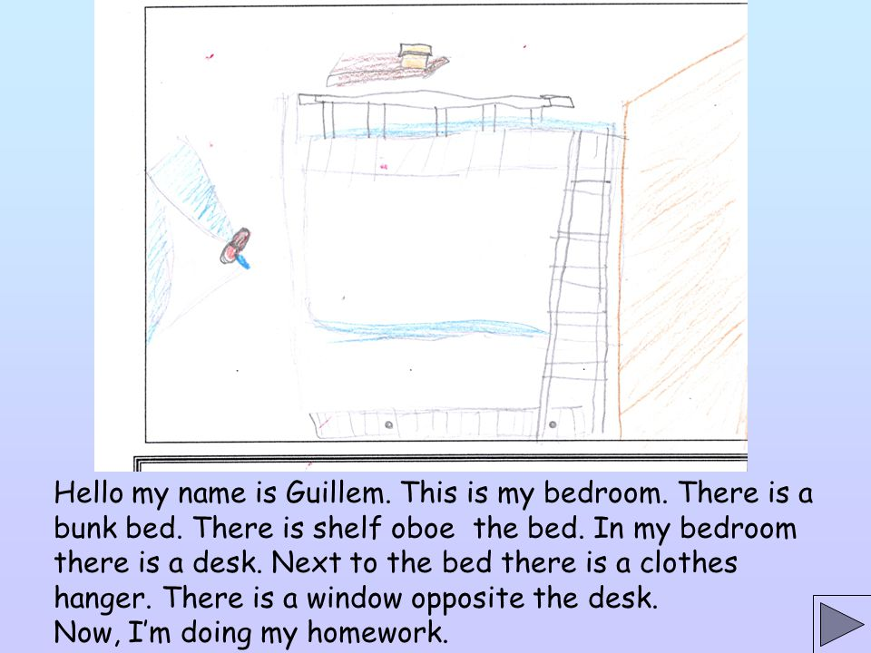 Hello my name is Guillem. This is my bedroom. There is a bunk bed