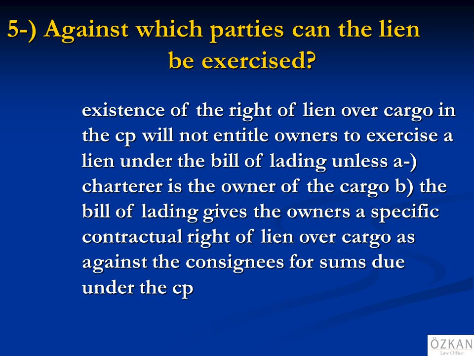 5-) Against which parties can the lien be exercised