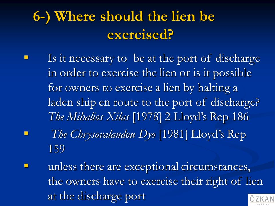 6-) Where should the lien be exercised