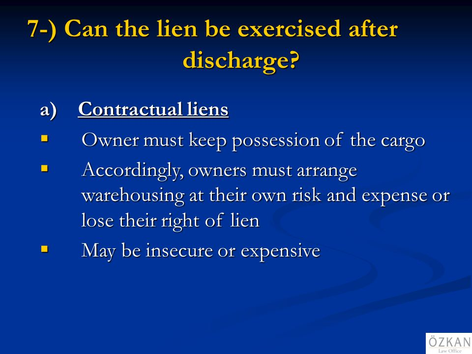 7-) Can the lien be exercised after discharge