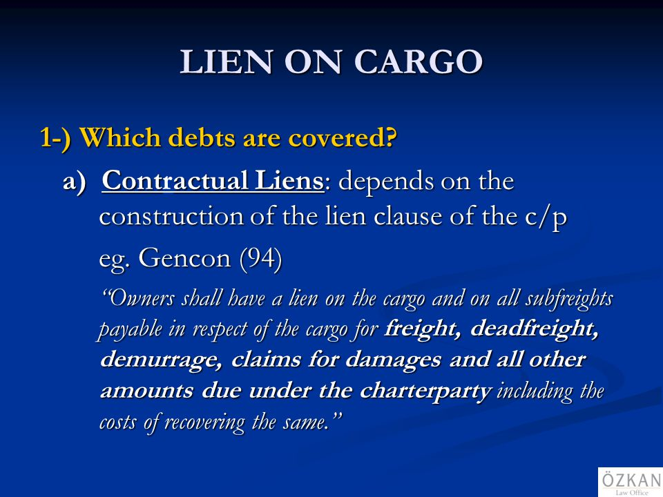 LIEN ON CARGO 1-) Which debts are covered
