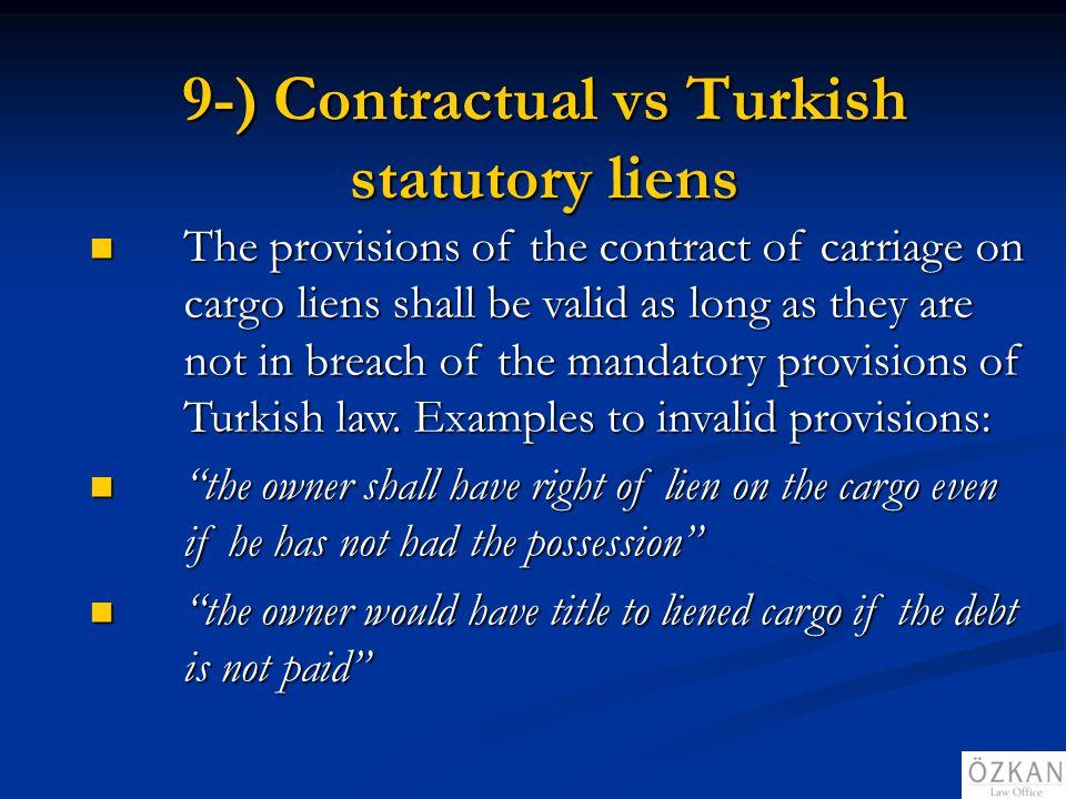 9-) Contractual vs Turkish statutory liens