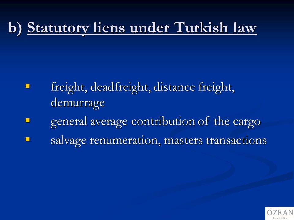 b) Statutory liens under Turkish law