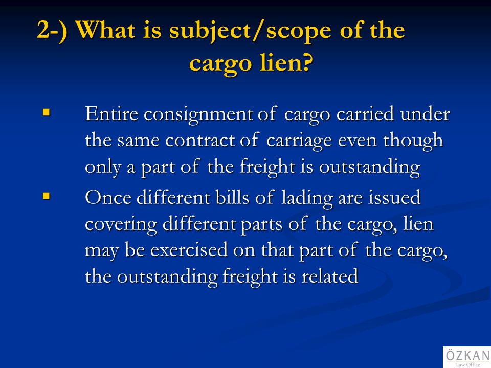 2-) What is subject/scope of the cargo lien
