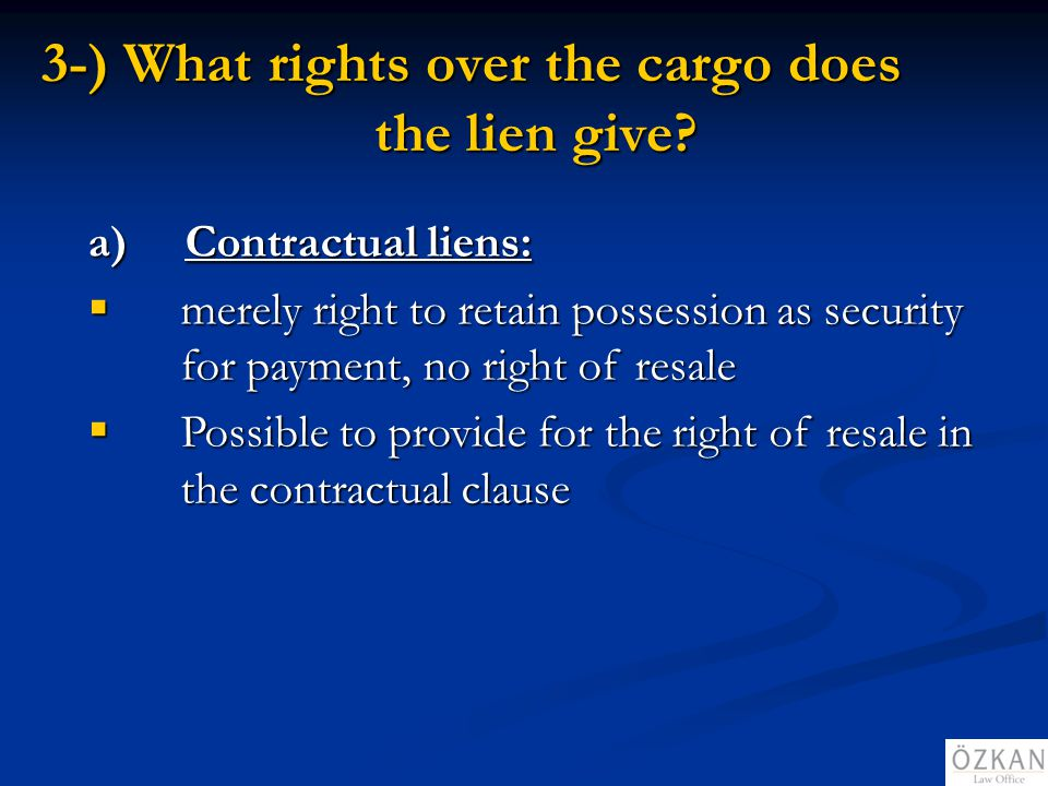 3-) What rights over the cargo does the lien give