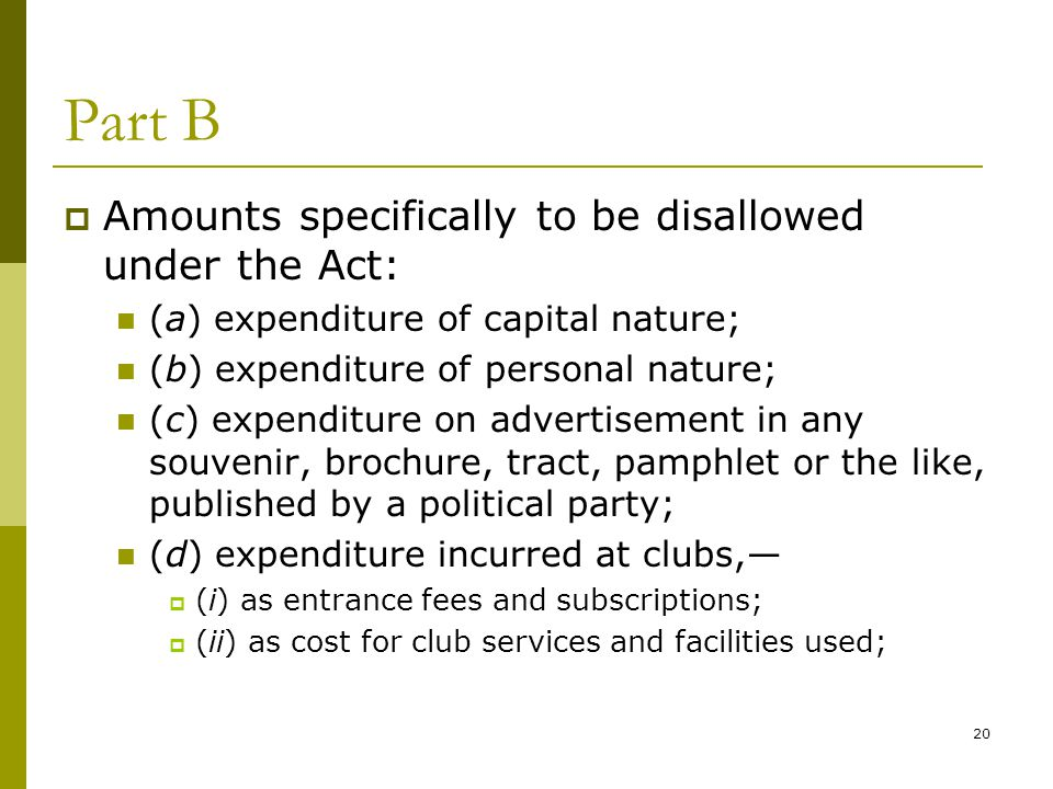 Part B Amounts specifically to be disallowed under the Act: