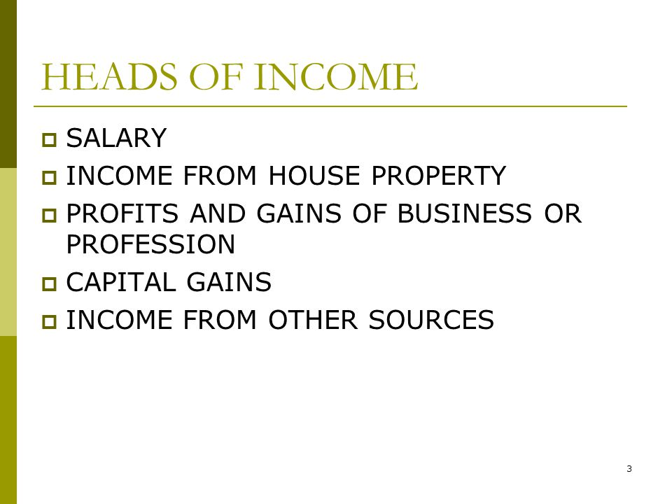 HEADS OF INCOME SALARY INCOME FROM HOUSE PROPERTY