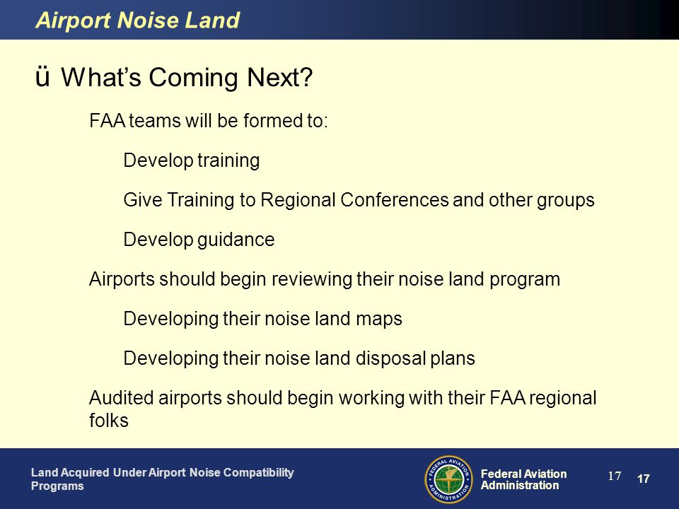 What's Coming Next Airport Noise Land FAA teams will be formed to: