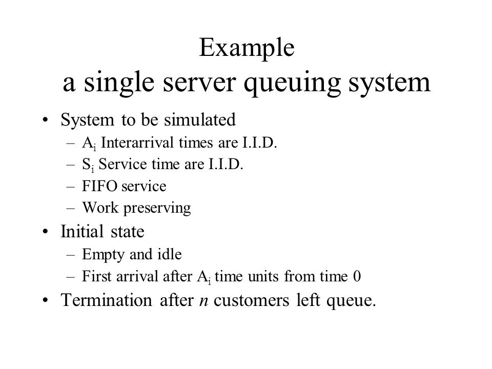 Example a single server queuing system