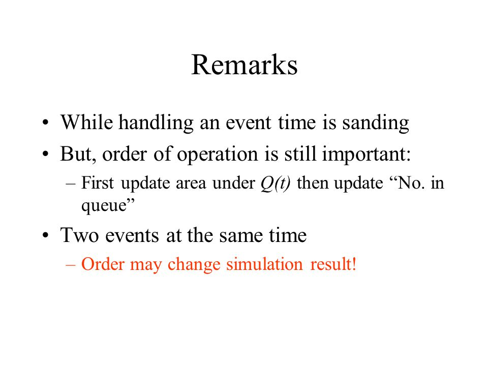 Remarks While handling an event time is sanding