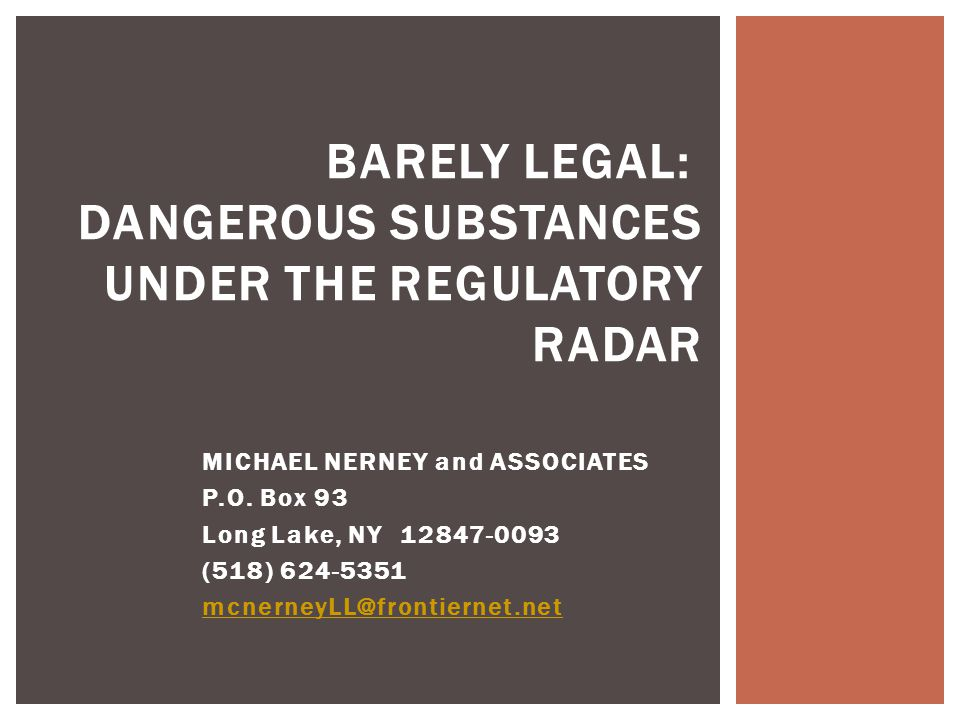 Barely Legal: Dangerous Substances Under the Regulatory Radar
