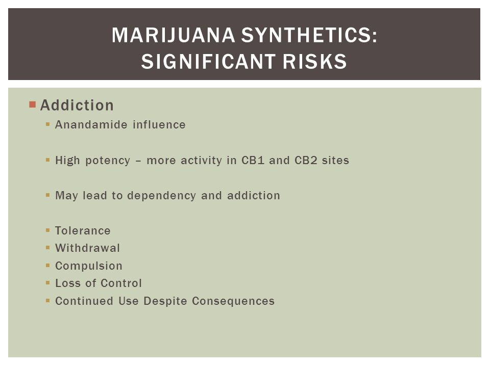 Marijuana synthetics: significant risks