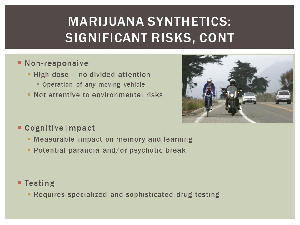 Marijuana synthetics: significant risks, cont