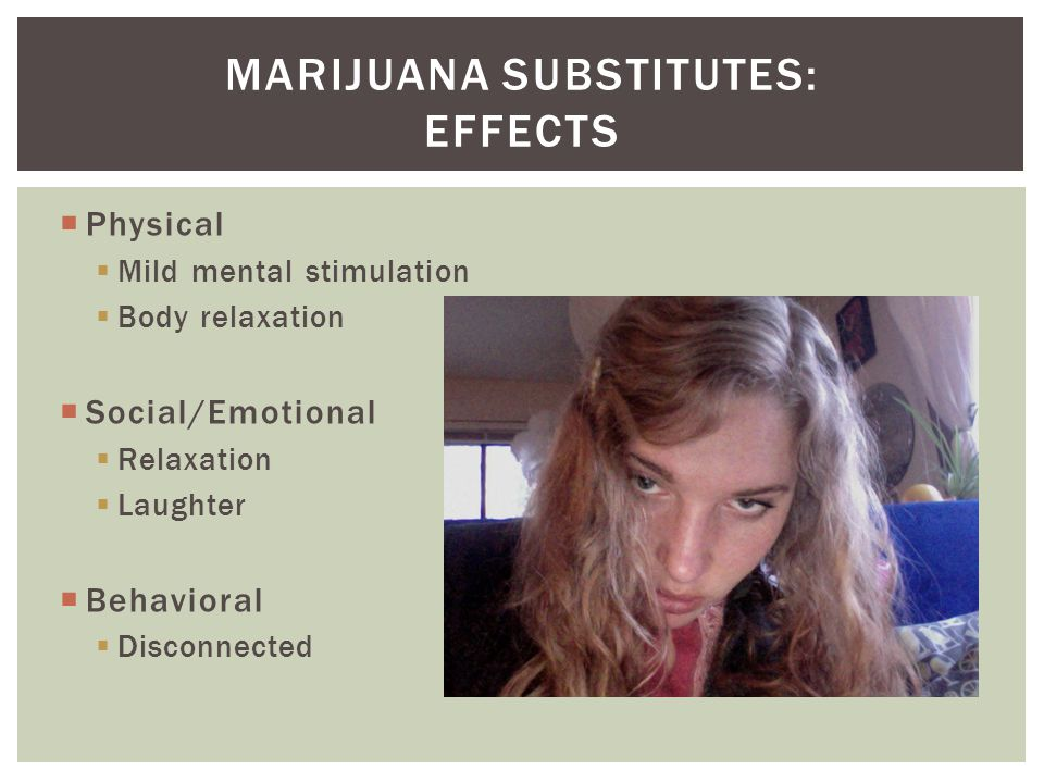 Marijuana substitutes: effects
