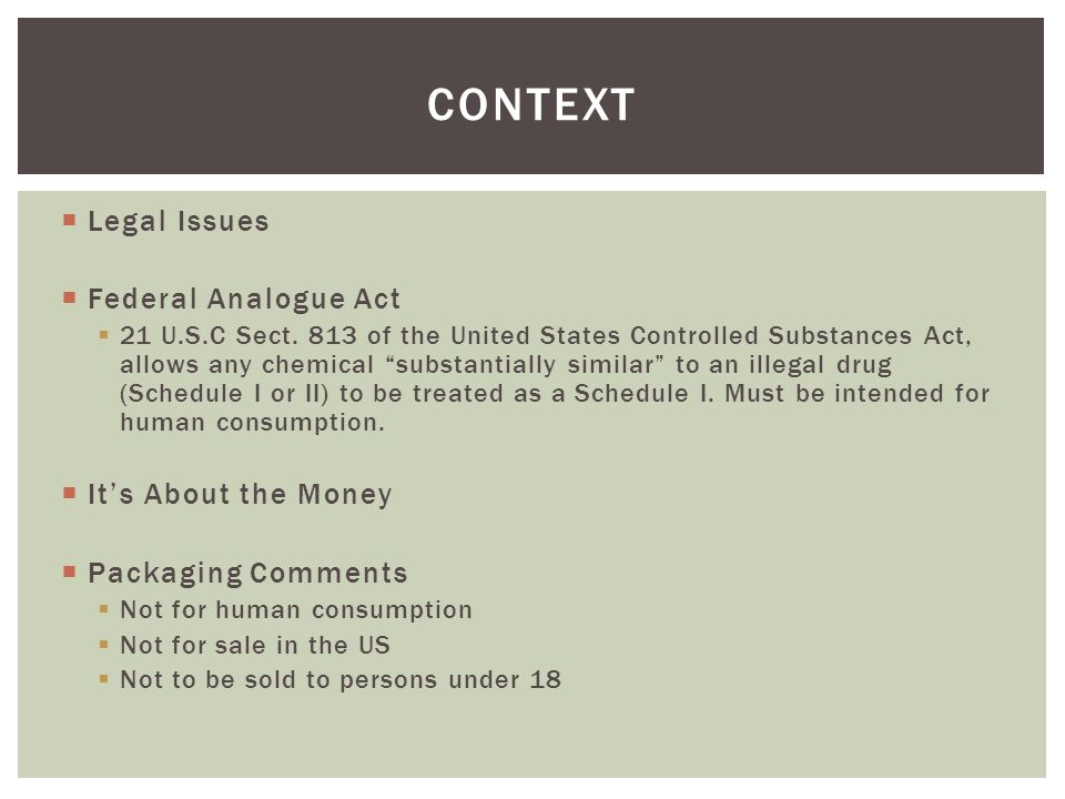 Context Legal Issues Federal Analogue Act It's About the Money
