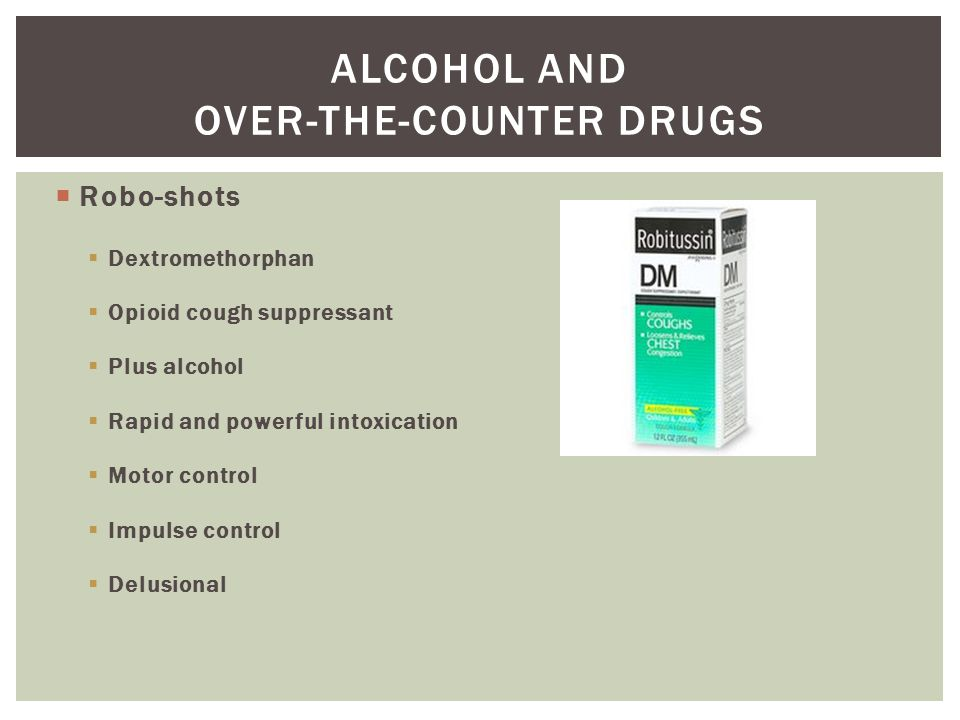 Alcohol and over-the-counter drugs