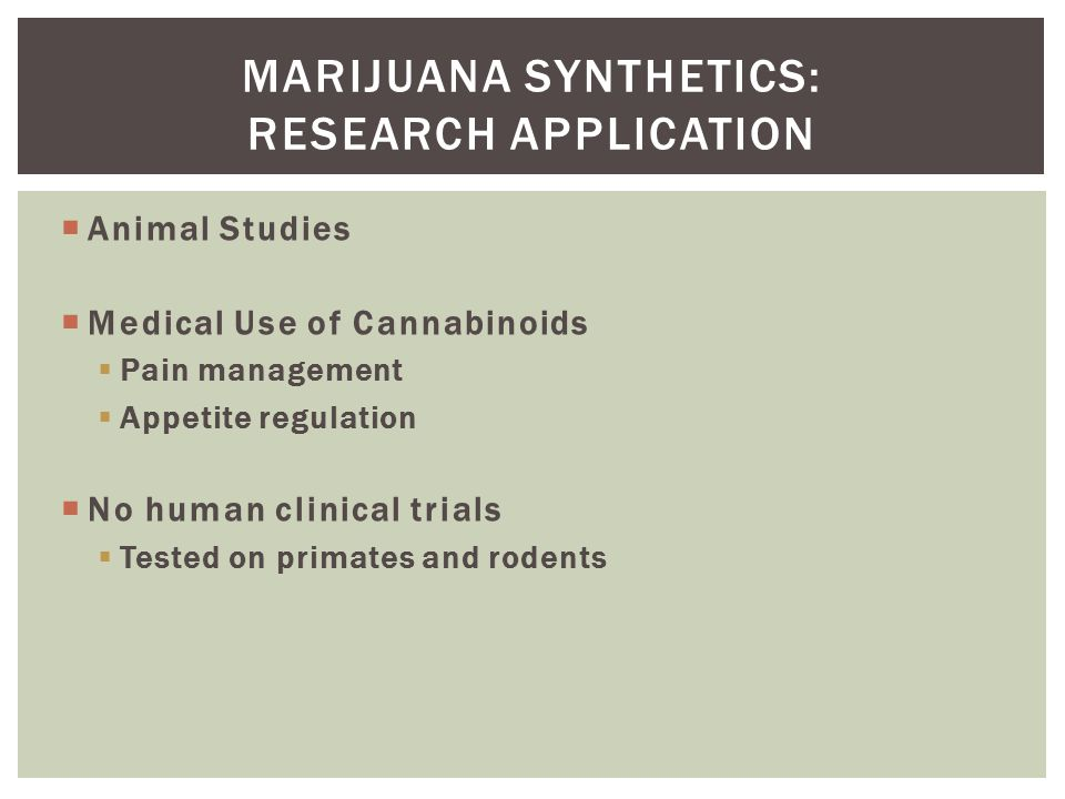 Marijuana synthetics: Research Application