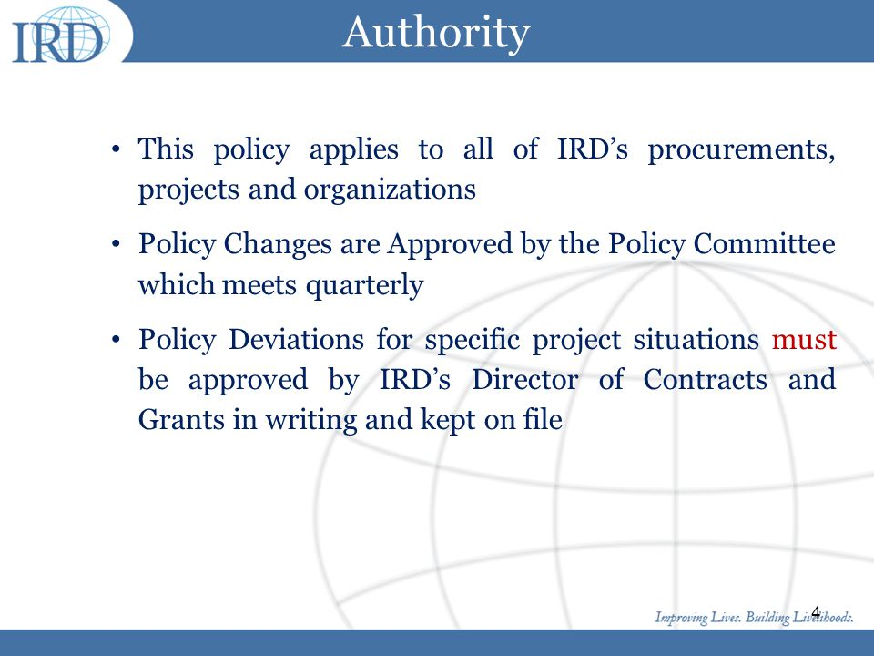 Authority This policy applies to all of IRD's procurements, projects and organizations.