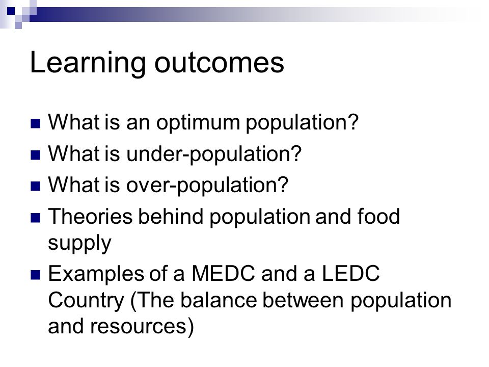 Learning outcomes What is an optimum population