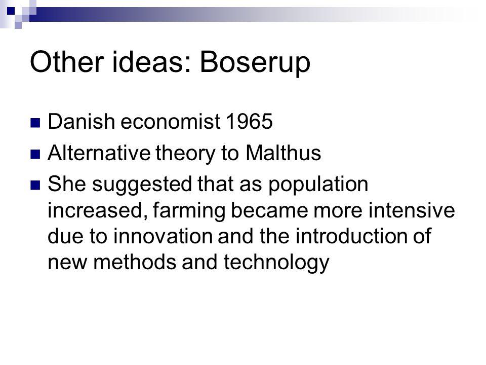 Other ideas: Boserup Danish economist 1965