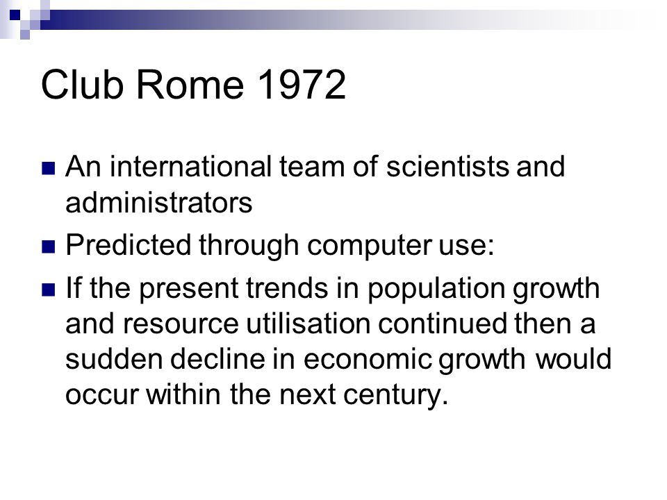 Club Rome 1972 An international team of scientists and administrators