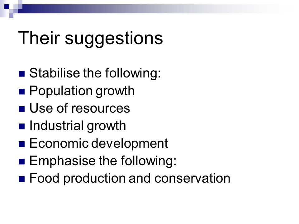 Their suggestions Stabilise the following: Population growth