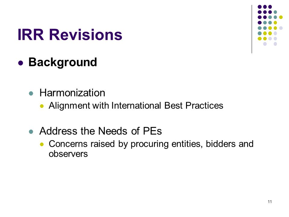 IRR Revisions Background Harmonization Address the Needs of PEs