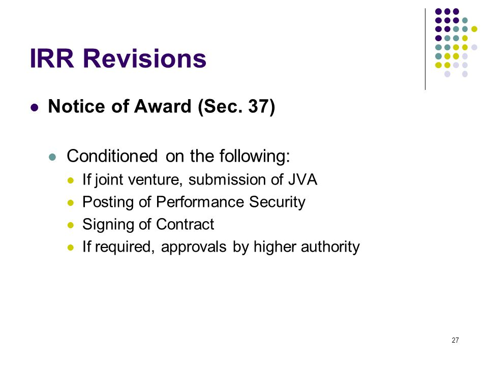 IRR Revisions Notice of Award (Sec. 37) Conditioned on the following: