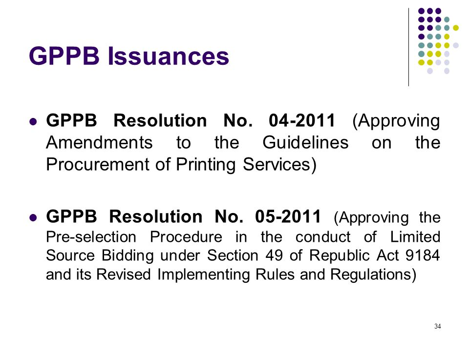GPPB Issuances GPPB Resolution No. 04-2011 (Approving Amendments to the Guidelines on the Procurement of Printing Services)