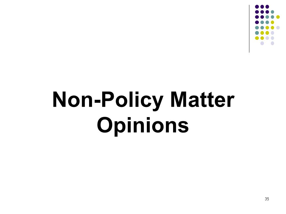 Non-Policy Matter Opinions