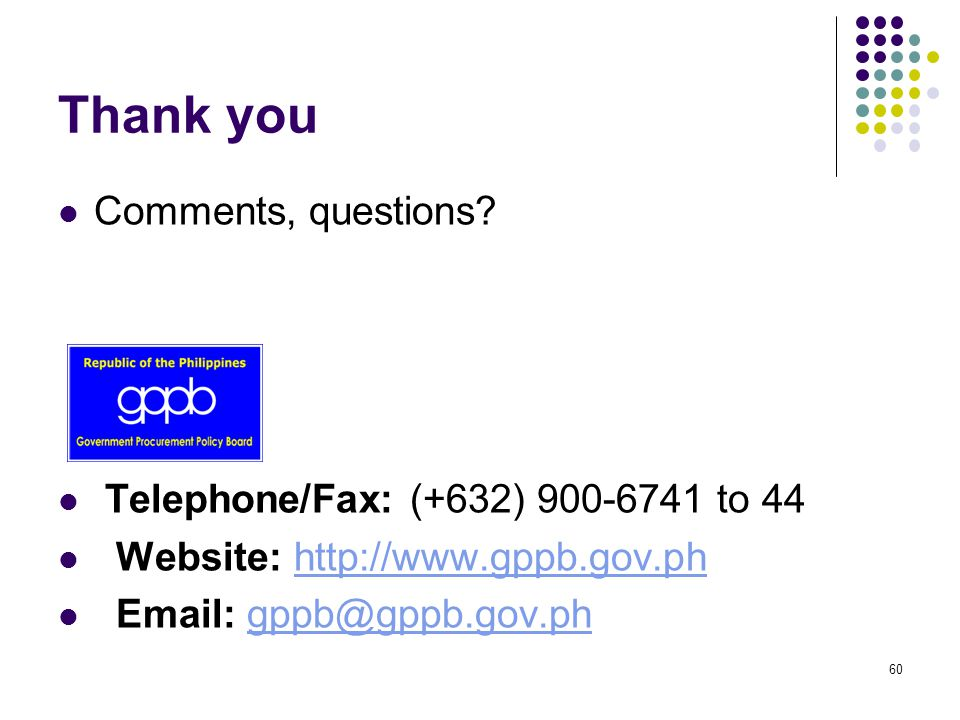 Thank you Comments, questions Telephone/Fax: (+632) to 44