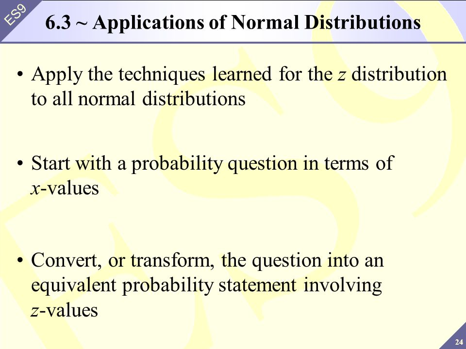6.3 ~ Applications of Normal Distributions
