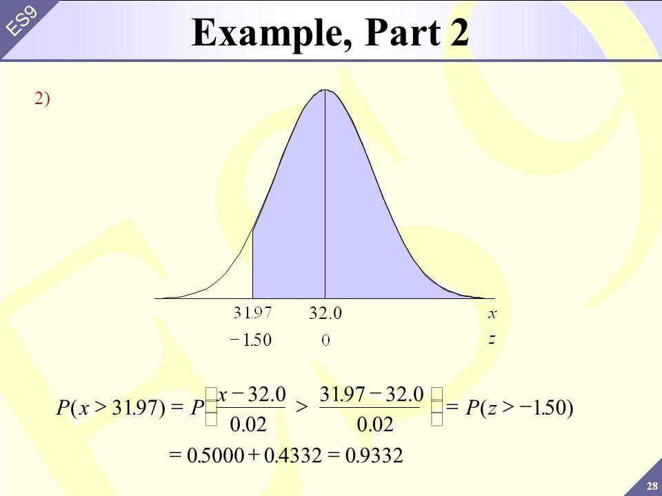 Example, Part 2 P x z ( . ) > = - æ è ç ö ø ÷ + 31 97 32.0 0. 02 1