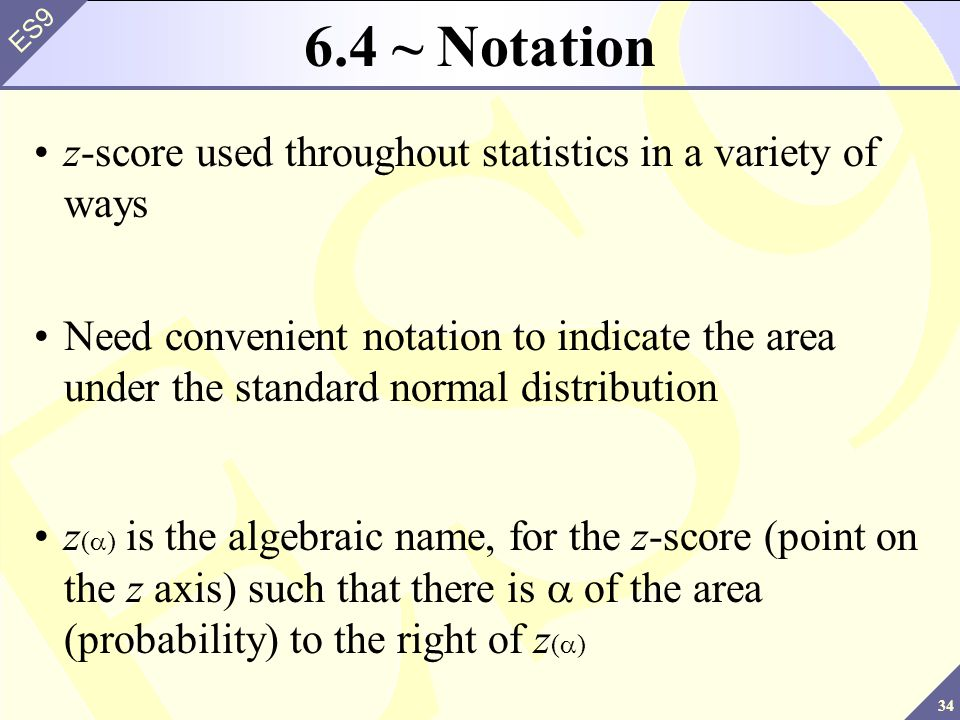 6.4 ~ Notation z-score used throughout statistics in a variety of ways