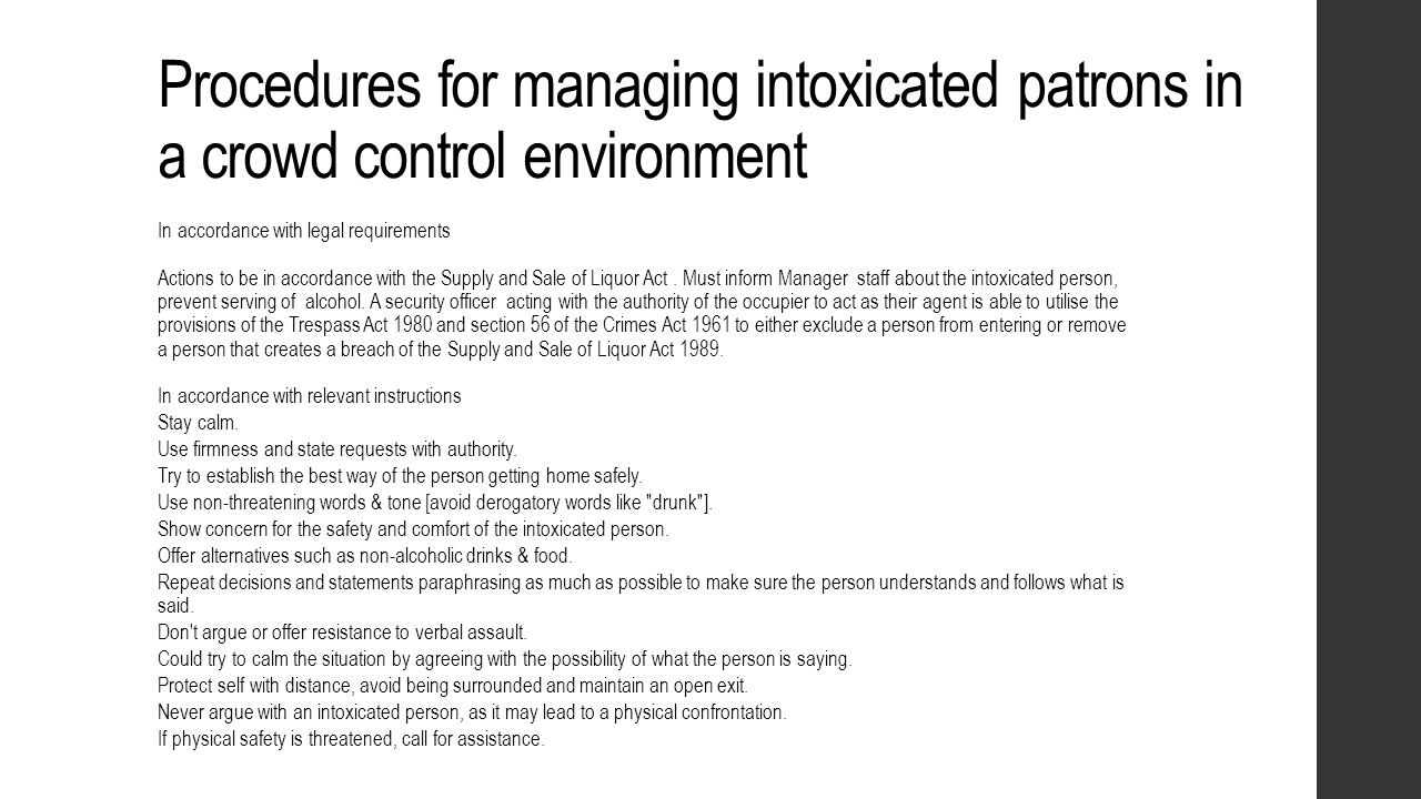Procedures for managing intoxicated patrons in a crowd control environment