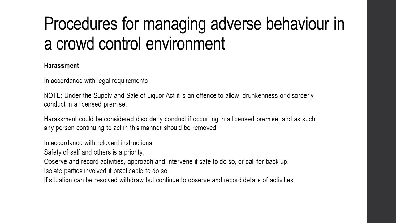 Procedures for managing adverse behaviour in a crowd control environment