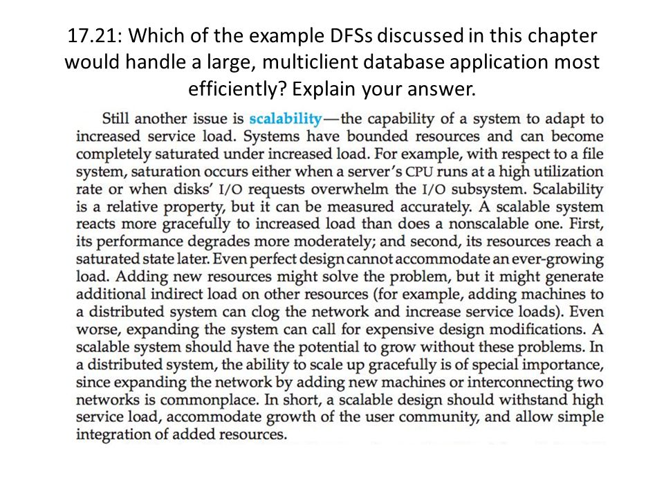 17.21: Which of the example DFSs discussed in this chapter would handle a large, multiclient database application most efficiently.