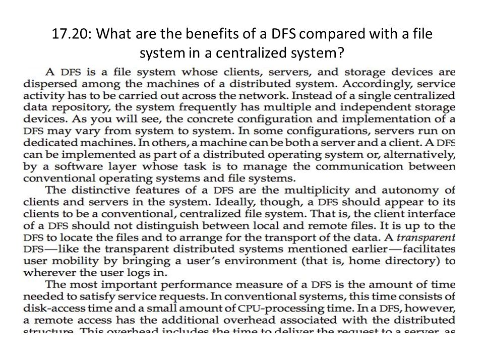17.20: What are the benefits of a DFS compared with a file system in a centralized system