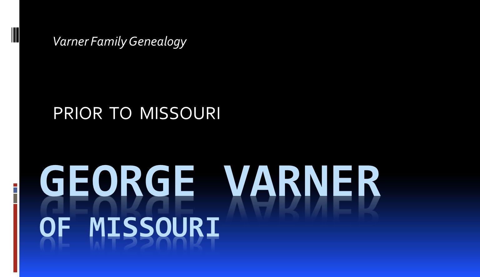 GEORGE VARNER OF MISSOURI