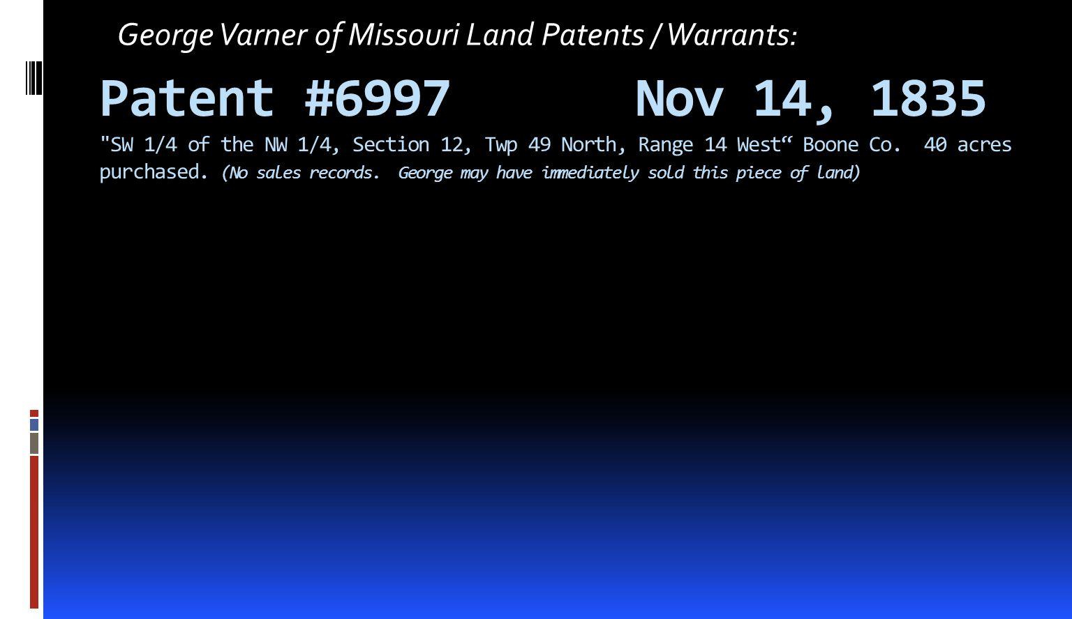George Varner of Missouri Land Patents / Warrants: