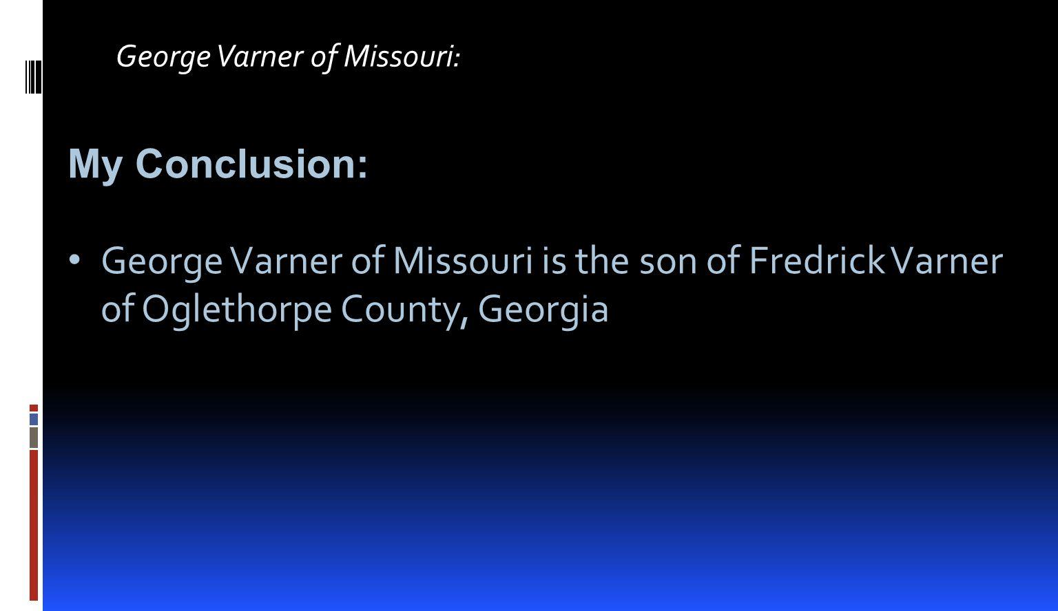 George Varner of Missouri: