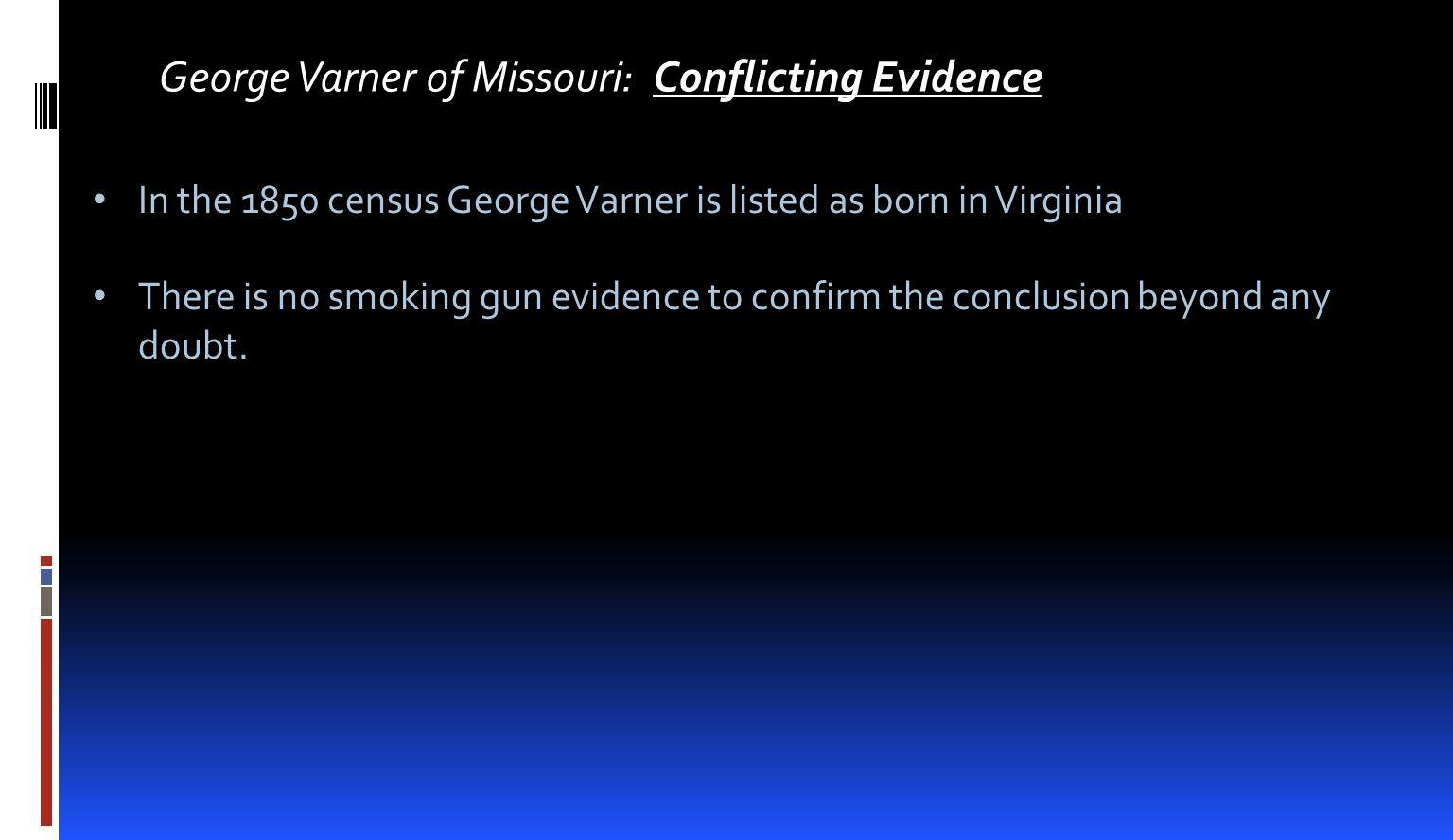George Varner of Missouri: Conflicting Evidence