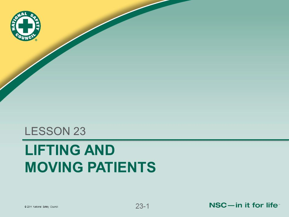LESSON 23 LIFTING AND MOVING PATIENTS