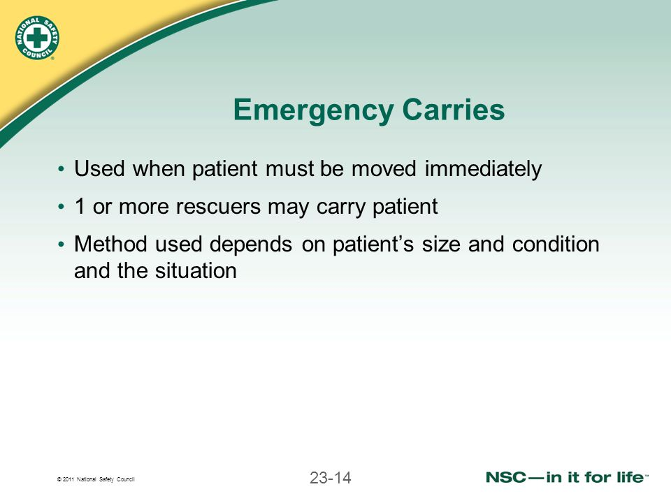 Emergency Carries Used when patient must be moved immediately