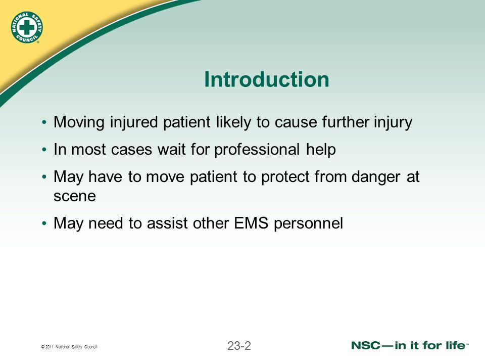 Introduction Moving injured patient likely to cause further injury