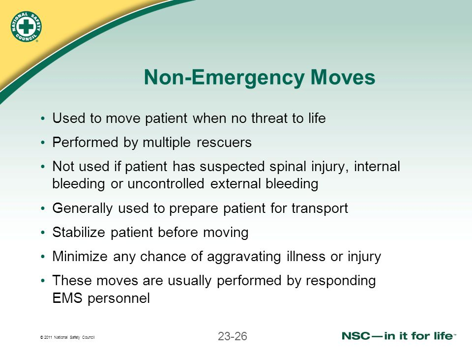 Non-Emergency Moves Used to move patient when no threat to life
