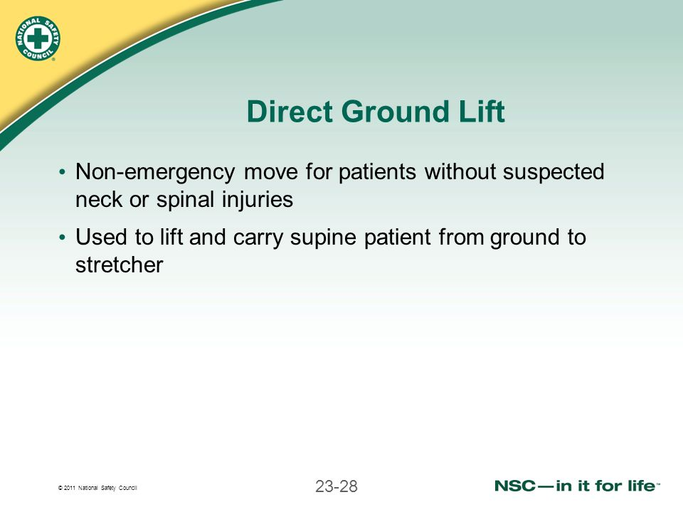 Direct Ground Lift Non-emergency move for patients without suspected neck or spinal injuries.